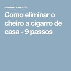 Como eliminar o cheiro a cigarro de casa - 9 passos