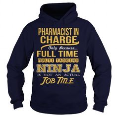 PHARMACIST IN CHARGE- NINJA T-Shirts, Hoodies (35.99$ ==►► Shopping Here!)