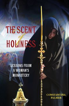The Scent of Holiness, a book on experiences with Orthodox nuns. To be published Fall 2012 by Conciliar Press