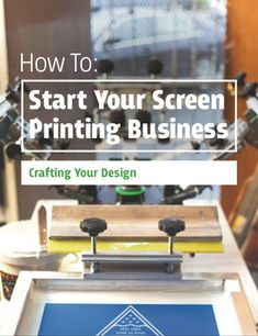 Building Your Own Screen Printing Business: Crafting Your Design [Free eBook] Diy Shirt Printing, Diy Screen Printing, Successful Home Business, Best Home Business, Business Design, Business Ideas, Gifts For Wedding Party, Screenprinting, Printmaking