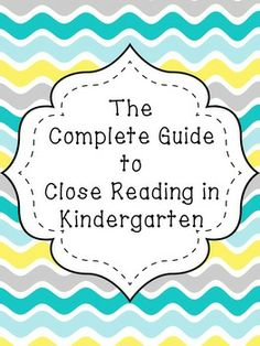 All the information and resorces you need to make close reading meaningful and fun in kindergarten!