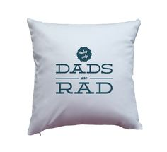 """Apericots - Pillow Cover """"Dads Are Rad"""" Blue Design on White, $17.99 (http://www.apericots.com/products.php?product=Pillow-Cover-""""Dads-Are-Rad""""-Blue-Design-on-White/)"""