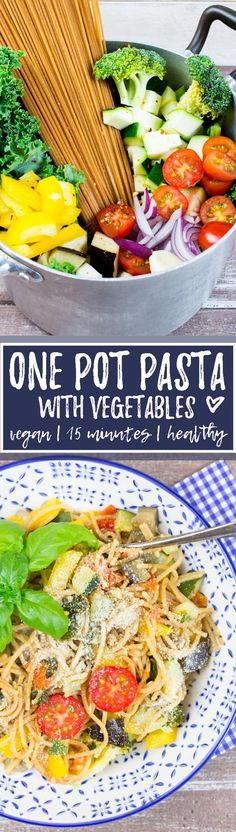 This vegan one pot pasta with vegetables is so delicious and easy to make! Just perfect for lazy days!
