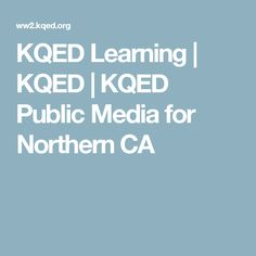 KQED Learning | KQED | KQED Public Media for Northern CA