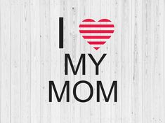 AS7 I love my mom svg I Love My Brother, I Love Mom, Independence Day Photos, Black King And Queen, Love U So Much, Queen Quotes, Svg Cuts, Printable Art, Hand Lettering