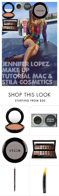 """JENNIFER LOPEZ make up tutorial MAC & stila cosmetics"" by oroartye-1 on Polyvore featuring beauty, Jennifer Lopez, MAC Cosmetics, Stila, Kevyn Aucoin, Estée Lauder and Benefit"