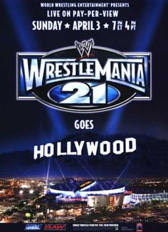 Wrestlemania 21 Los Angeles, California: I was there.