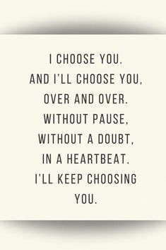 I choose you. When falling in love, we feel so happy. Share these quotes with your true soulmate. love quotes 48 Awesome Love Quotes To Express Your Feelings Im Happy Quotes, You Make Me Happy Quotes, Falling For You Quotes, Happy Quotes About Him, Feeling Happy Quotes, Stupid Quotes, Love Yourself Quotes, Quotes About True Love, Quotes About Soulmates