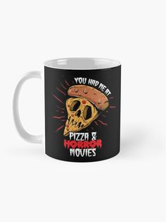 """""""You had me at pizza and horror movies"""" Mug by ninthstreet   Redbubble Horror Movies, Nerdy, Kids Outfits, Cool Designs, Pizza, Tapestry, Mugs, Awesome, Prints"""