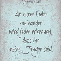 """#An eurer Liebe zueinander wird jeder erkennen,das ihr #meine Kinder seid. """" - #Bibel -"""