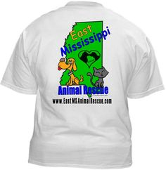 East Mississippi Animal Rescue  ~ FIVE DOLLARS from Every T-Shirt, Tank Top, Sweatshirt or Hoodie sold on this page goes to support East Mississippi Animal Rescue  in their animal rescue endeavors ~ http://rescuedismyfavoritebreed.org/index.htm