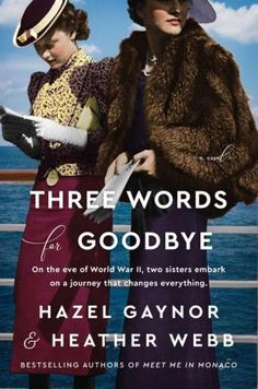 Three Words for Goodbye by Hazel Gaynor, Heather Webb, Paperback | Barnes & Noble® Book Club Books, Good Books, Books To Read, Book Lists, Book Nerd, Date, Nellie Bly, Complicated Love, Beach Reading