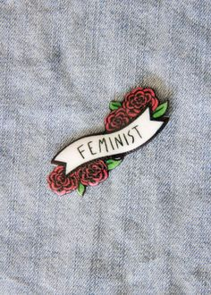 """""""Feminist"""" Quote banner pin for women protestors. This cute pin has pink roses and a quote. Fred Instagram, Pins On Denim Jacket, Pin And Patches, Punk Patches, Feminist Quotes, Cute Pins, Lapel Pins, Pin Collection, Banner"""