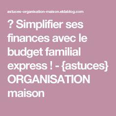 ✿ Simplifier ses finances avec le budget familial express ! - {astuces} ORGANISATION maison