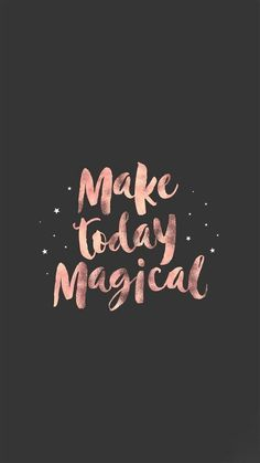 phone wall paper rose gold make today magical Pretty Quotes, Cute Quotes, Happy Quotes, Words Quotes, Positive Quotes, Qoutes, Words Wallpaper, Phone Wallpaper Quotes, Quote Backgrounds