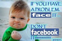 facebook i do believe in what this pic says but i also blieve in the freedem of speach