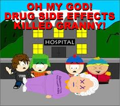 OMG!+Drug+Side+Effects+(Almost)+Killed+Granny!+ER+Study+Shows Side Effects, Drugs, Insight, Study, Fun, Studio, Studying, Research, Lol