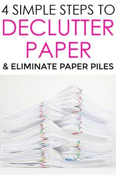 Declutter Paper: 4 Simple Steps To Eliminate Piles Of Paper Organizing Paperwork, Clutter Organization, Paper Organization, Home Organization Hacks, Organizing Life, Organising, Organizing Ideas, Paper Storage, Declutter Your Home