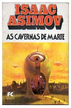 Isaac Asimov - As Cavernas de Marte