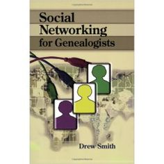 Social Networking for Genealogists by Drew Smith