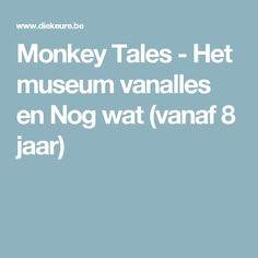 Monkey Tales - Het museum vanalles en Nog wat (vanaf 8 jaar)