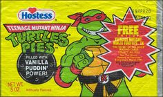 "Hostess Teenage Mutant Ninja Turtles Pies, 1990s    ""Filled with puddin' power!"""