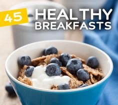 45 Healthy Breakfast Recipes & Meals from | Bembu ( Just click on the name of the Recipe to  go to the appropriate site - many wonderful Healthy Recipes! )