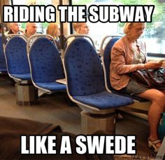 "I once saw a man who didn't get on the buss because it was too ""crowded"". Of course this was in Sweden. Funny Pins, Funny Memes, Jokes, Welcome To Sweden, Funny Cute, Hilarious, I Laughed, Haha, Funny Pictures"