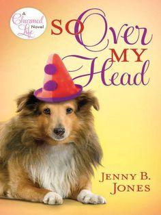 Amazon.com: So Over My Head (The Charmed Life) eBook: Jenny B. Jones: Kindle Store