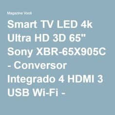 "Smart TV LED 4k Ultra HD 3D 65"" Sony XBR-65X905C - Conversor Integrado 4 HDMI 3 USB Wi-Fi - Magazine Gatapreta"