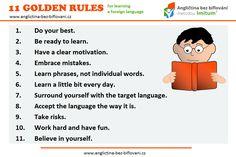 Existují různé tipy ke studiu cizího jazyka.  My vám dnes přinášíme 11 zlatých pravidel, které vám při studiu mohou pomoci.   #goldenrules #learningenglish