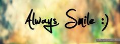 always smile quotes saying fb covers Fb Cover Photos Quotes, Cool Cover Photos, Timeline Cover Photos, Cover Quotes, Cover Pics For Facebook, Facebook Timeline Covers, Backgrounds For Facebook, Cover Pic For Fb, Facebook Pic