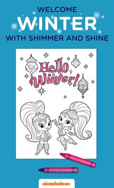Print this genie-rrific coloring page for magical coloring fun! Oh the weather outside is frightful…  But your child can create delightful, colorful art inside with this printable Shimmer and Shine printable winter coloring page!