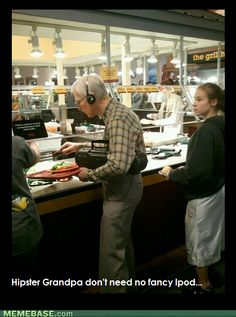 Hipster Grandpa don't need no iPod