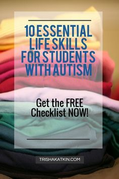 Get the FREE Checklist!Teaching life skills are vital to teaching independence. Read this for awesome life skills ideas and get the FREE Checklist on HOW TO TEACH LIFE SKILLS! By Trisha Katkin http://patienttalk.org/10-essential-life-skills-for-students-with-autism-by-trisha-katkin/