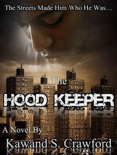 The Hood Keeper by Kawand Crawford, http://www.amazon.com/dp/B00BNFLB8G/ref=cm_sw_r_pi_dp_EbMlsb08ESYQ4