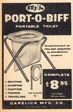 Port o biff potable toilet. recommended for fall out shelters by civil defense leaders! Retro Advertising, Retro Ads, Vintage Advertisements, Vintage Ads, Vintage Newspaper, Doomsday Prepping, Portable Toilet, E Mc2, Vintage Medical