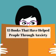 Check out 15 Books That Have Helped People Through Anxiety on TheMighty.com