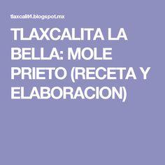 TLAXCALITA LA BELLA: MOLE PRIETO (RECETA Y ELABORACION) Mole, Carne, Bella, Colorado, Mexican Meals, Cooking, Hipster Stuff, Mole Sauce, Aspen Colorado