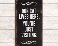 Funny Cat Sign; Funny Pet Gift; Cat Wood Sign; Cat Mom; Cat Dad; Cat Decor; Cat Life; Cat Lives Here Wood Sign