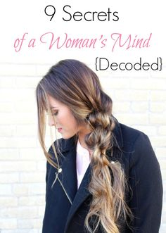 Find out the 9 secrets of a woman's mind. Great read to improve relationships!