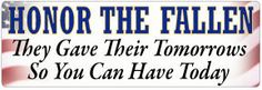 Bumper Sticker- Honor The Fallen They Gave their Tomorrows So You Can Have Today Vinyl Bumper Sticker