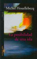 La Posibilidad de Una Isla - Michel Houellebecq Puntuación 3