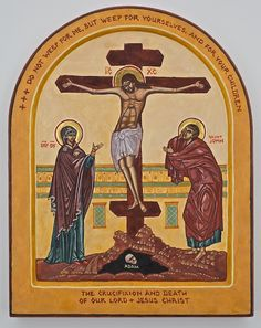 The Crucifixion and Death of Our Lord Jesus Christ