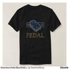 Distortion Pedal Blue/Gold 1977 T-Shirt #guitar #pedal #metal #heavymetal #1977
