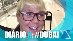 DIÁRIO X: #DUBAI
