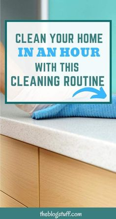 How to clean your home in an hour using this fast cleaning routine.