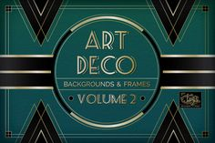 Check out Art Deco Backgrounds & Frames Vol: 2 by Wing's Art and Design on Creative Market