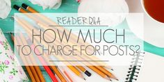 Reader Q & A: How much should I charge for a blog post or sponsored post?