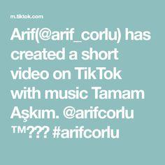 Arif(@arif_corlu) has created a short video on TikTok with music Tamam Aşkım. @arifcorlu ™️☑️ #arifcorlu A & R, Music, Musica, Musik, Muziek, Music Activities, Songs